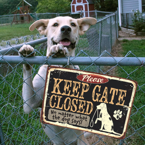 Keep Gate Closed Dog Sign - Metal Sign - Use Indoor/Outdoor - Fence Sign photo review