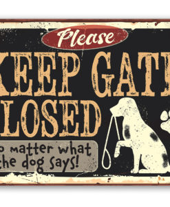 il fullxfull.2282847956 9lhu 247x300 - Keep Gate Closed Dog Sign - Metal Sign - Use Indoor/Outdoor - Fence Sign