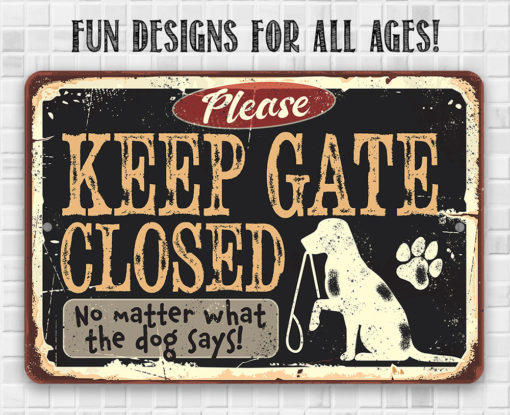 il fullxfull.2282848234 kevi 510x415 - Keep Gate Closed Dog Sign - Metal Sign - Use Indoor/Outdoor - Fence Sign
