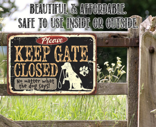 il fullxfull.2330456231 latv 510x415 - Keep Gate Closed Dog Sign - Metal Sign - Use Indoor/Outdoor - Fence Sign