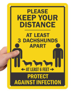 1 2 247x300 - Funny at Least 3 Dachshunds Apart Message Metal Sign, Social Distancing Sign